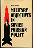 Military Objectives in Soviet Foreign Policy, Michael McGwire, 0815755511