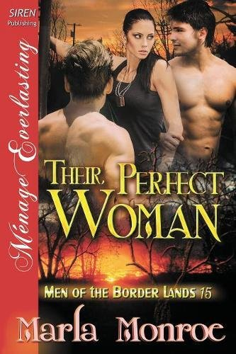 Download Their Perfect Woman [Men of the Border Lands 15] (Siren Publishing Menage Everlasting) PDF