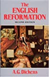 The English Reformation, Dickens, A. G., 0271007982