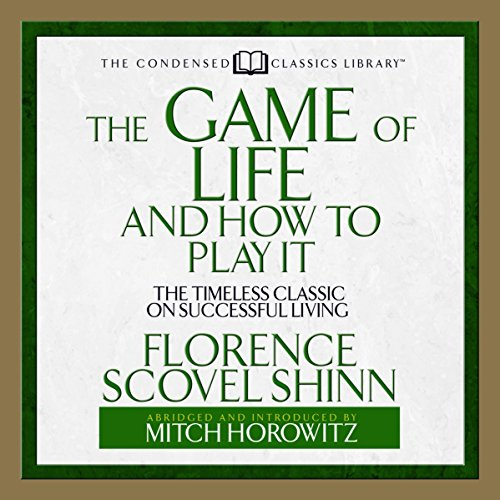 Timeless Classics Audio (The Game of Life and How to Play it: The Timeless Classic on Successful Living)