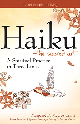 Haiku―The Sacred Art: A Spiritual Practice in Three Lines (The Art of Spiritual Living)