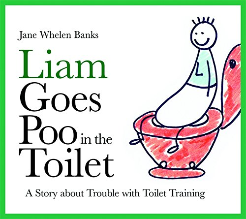 Price comparison product image Liam Goes Poo in the Toilet: A Story about Trouble with Toilet Training (Liam Books)