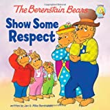 The Berenstain Bears Show Some Respect, Jan Berenstain and Mike Berenstain, 0310720869