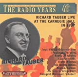 Richard Tauber Live at the Carnegie Hall in 1937: Songs, Opera and Operetta Arias (The Radio Years)