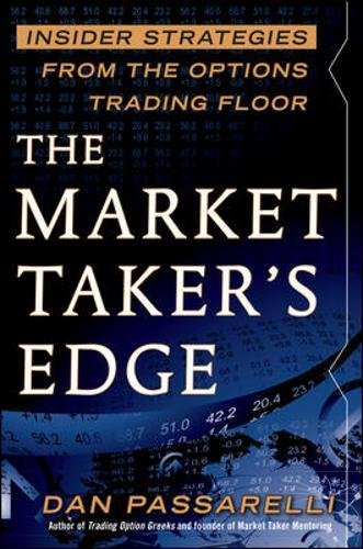 The Market Taker's Edge: Insider Strategies from the Options Trading Floor by McGraw-Hill Education