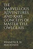 img - for The Marvellous Adventures and Rare Conceits of Master Tyll Owlglass book / textbook / text book