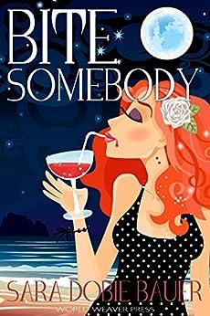 Bite Somebody by [Bauer, Sara Dobie]