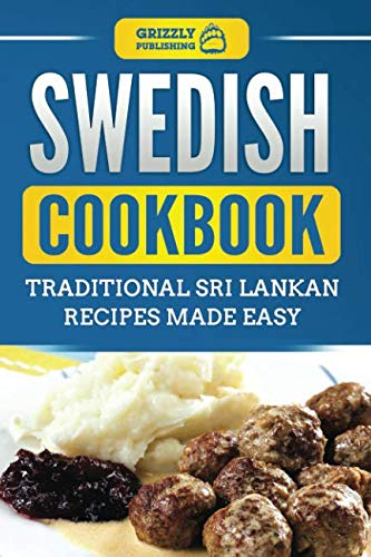 Swedish Cookbook: Traditional Swedish Recipes Made Easy by Grizzly Publishing