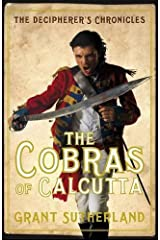 The Cobras of Calcutta: The Decipherer's Chronicles by Grant Sutherland (2010-04-02)