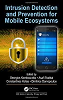 Intrusion Detection and Prevention for Mobile Ecosystems Front Cover