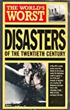 The World's Worst Disasters of the Twentieth Century