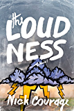 The Loudness: A Novel
