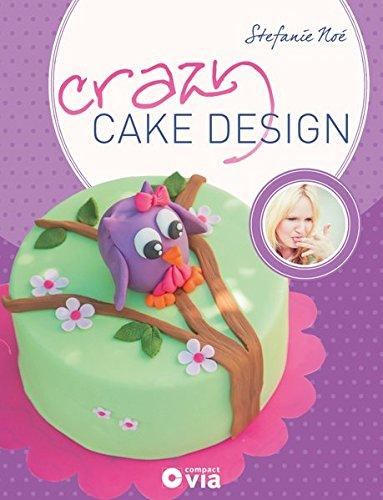 Crazy Cake Design: Ausgefallene Motivtorten by Crazy BackNoé