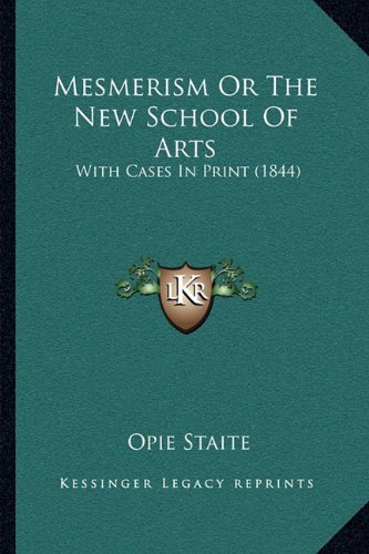 Mesmerism Or The New School Of Arts: With Cases In Print (1844) PDF