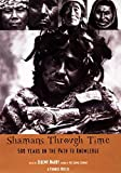 img - for Shamans Through Time by Jeremy Narby (2004-09-09) book / textbook / text book