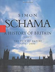 History of Britain, A - Volume III: The Fate of the Empire 1776 - 2000 (History of Britain (Talk Miramax))