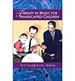 Therapy in Music for Handicapped Children, Nordoff, Paul and Robbins, Clive, 1891278193