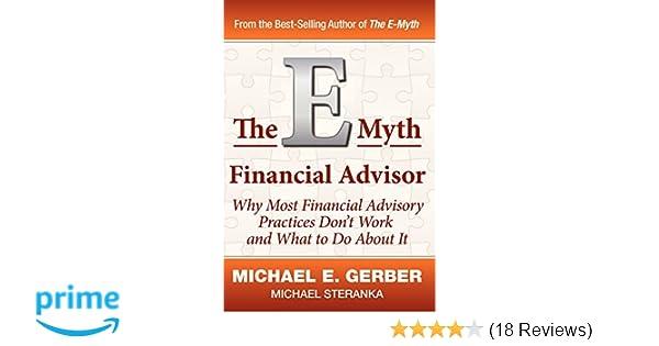 The E Myth Financial Advisor E Myth Expert Michael E Gerber