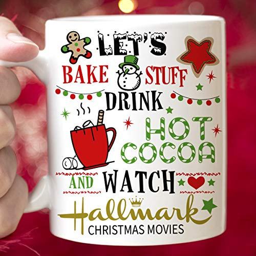 Christmas Coffee Cup Lets Bake Stuff Drink Hot Cocoa and Watch Hallmark Christmas Movies Funny Xmas Gift