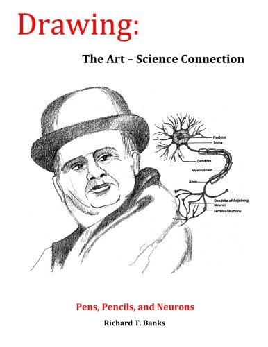 Drawing: The Art-Science Connection: Pens, Pencils, and Neurons PDF