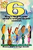 6 Ways to get your child's weight under Control, Mathew Davidson, 1463589395