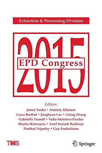 EPD Congress 2015 (The Minerals, Metals & Materials Series)