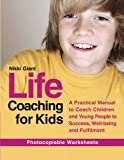 buy book  Life Coaching for Kids: A Practical Manual to Coach Children and Young People to Success, Well-being and Fulfilment