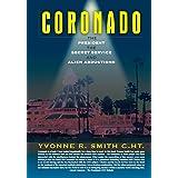 Coronado: The President, the Secret Service And Alien Abductions