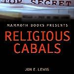 Mammoth Books Presents: Religious Cabals | Jon E. Lewis
