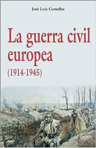 La guerra civil europea (Historia y Biografías): Amazon.es: Comellas García-Lera, José Luis: Libros