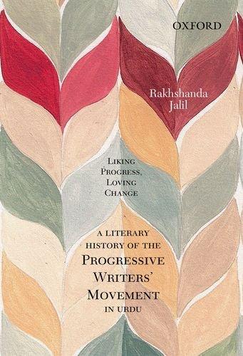 Download Liking Progress, Loving Change: A Literary History of the Progressive Writers' Movement in Urdu ebook