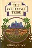 The Corporate Tribe, Keith Wilcock, 0917939050