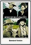 Boss of Bullion City