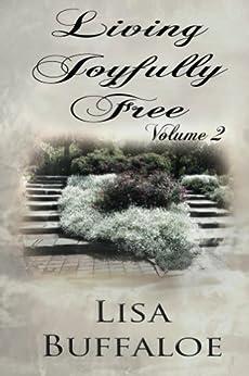 Living Joyfully Free - Volume 2: Devotional (The Joyful Journey Continues) by [Buffaloe, Lisa]