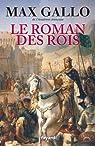 Le Roman des Rois par Max Gallo