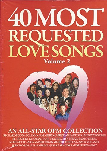 (40 MOST REQUESTED LOVE SONGS VOLUME 2 -- 2 CD COLLECTION (AN ALL-STAR OPM COLLECTION))