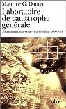 Laboratoire de catastrophe générale : Journal métaphysique et polémique 2000-2001 par Dantec