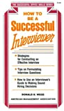 How to Be a Successful Interviewer, Weiss, Donald H., 081447697X