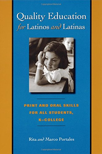Quality Education for Latinos and Latinas: Print and Oral Skills for All Students, K–College (JOE R. AND TERESA LOZANO L