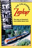 The California Zephyr : Story of America's Most Talked About Train