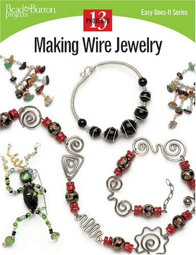 Making Wire Jewelry (Easy-Does-It)