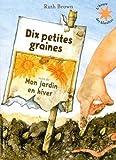 Dix petites graines/Mon jardin en hiver