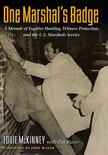 A Memoir of Fugitive Hunting, Witness Protection, and the U.S. Marshals Service (United Badge)