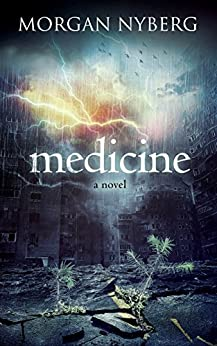 Medicine (The Raincoast Saga Book 4) by [Nyberg, Morgan]