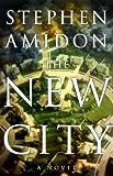 The New City, Stephen Amidon, 0385497628