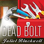 Dead Bolt: Haunted Home Renovation Series, Book 2 | Juliet Blackwell