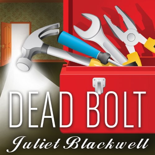 Dead Bolt: Haunted Home Renovation Series, Book 2 by Tantor Audio