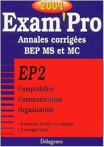 Livre Exam'Pro numéro, 12 : EP2 - Comptabilité, BEP (Annales corrigées) pdf epub