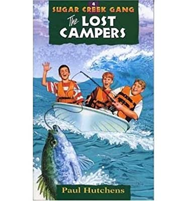 [ [ [ The Lost Campers (Rev) (Sugar Creek Gang (Paperback) #04) [ THE LOST CAMPERS (REV) (SUGAR CREEK GANG (PAPERBACK) #04) ] By Hutchens, Paul ( Author )Jun-01-1997 Paperback