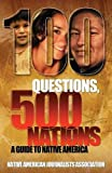 img - for 100 Questions, 500 Nations: A Guide to Native America book / textbook / text book